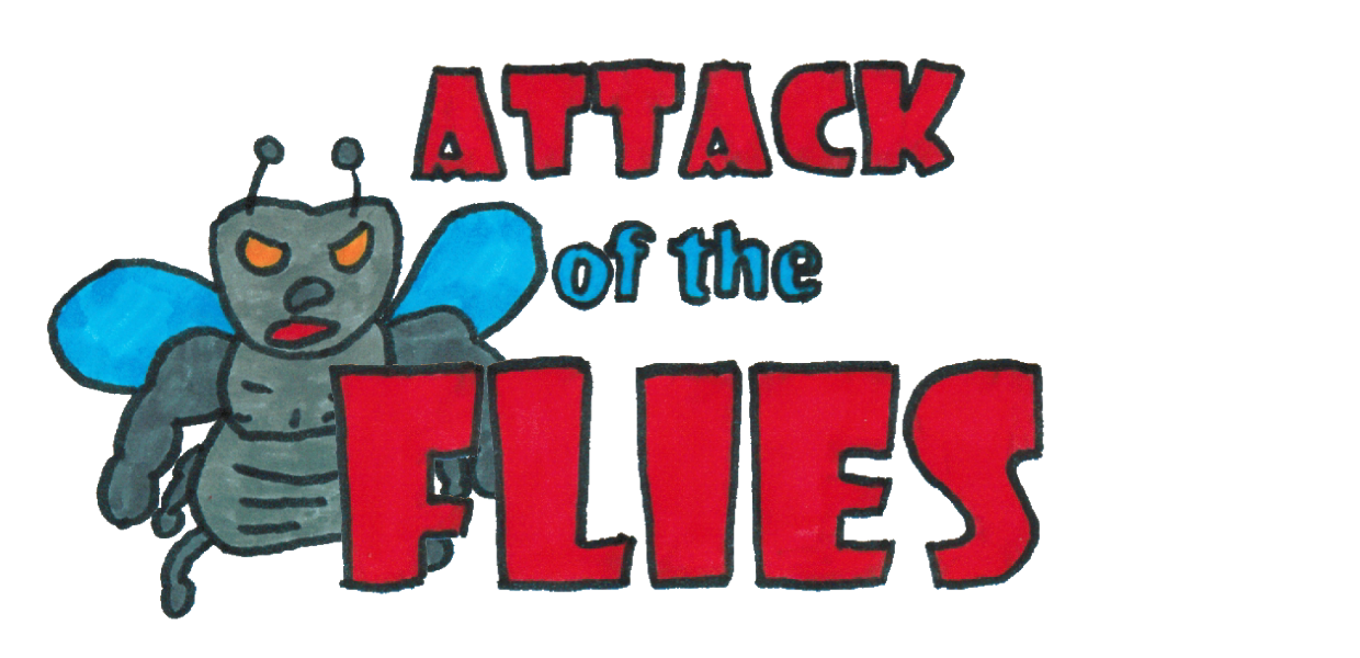 Attack of the Flies